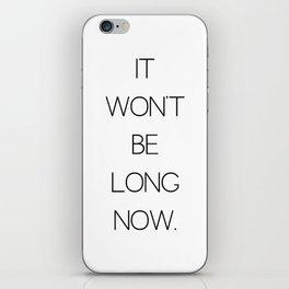 It Won't Be Long Now (Cult Propaganda) iPhone Skin