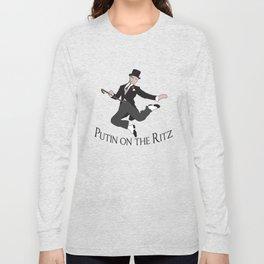 Putin on the Ritz Long Sleeve T-shirt