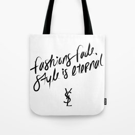Style is Eternal Tote Bag