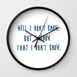I Don't Know Wall Clock