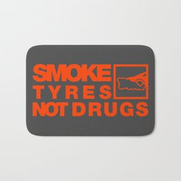 SMOKE TYRES NOT DRUGS v6 HQvector Bath Mat