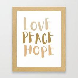 Love, Peace, & Hope Framed Art Print