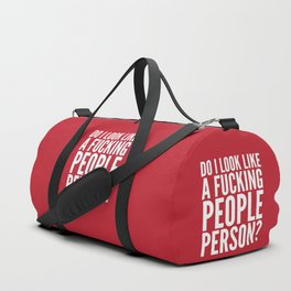 DO I LOOK LIKE A FUCKING PEOPLE PERSON? (Crimson) Duffle Bag