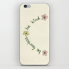 Be Fearless, Be Kind, Be You iPhone Skin