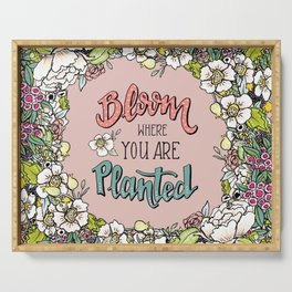 Bloom Where You Are Planted (Warm) Serving Tray