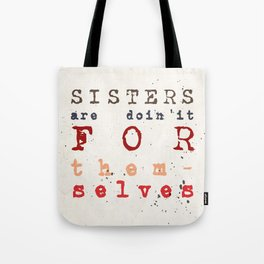 Quote - sisters are doin'it for themselves Tote Bag
