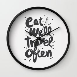 Eat Well Travel Often, quote, typography art Wall Clock