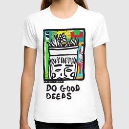 Plant Your Seeds- Do Good Deeds T-shirt