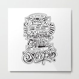 Miles to Go Metal Print