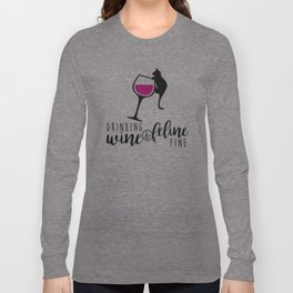 Drinking Wine and Feline Fine     Crazy Cat Lady Long Sleeve T-shirt