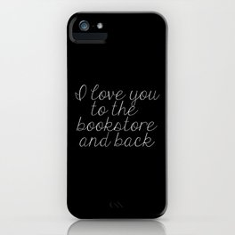 I Love You To The Bookstore And Back (inverted) iPhone Case