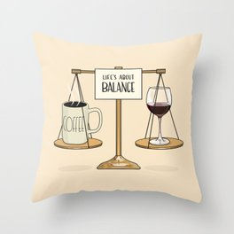Coffee and Red Wine - Life's About Balance Throw Pillow