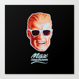 Max Headroom - TV Shows Canvas Print