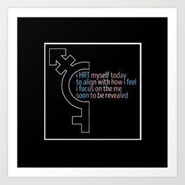 HRT Myself Today Alt 2 Art Print