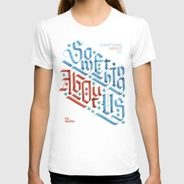 Something About Us T-shirt