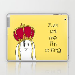 Just tell me I'm a King Laptop & iPad Skin