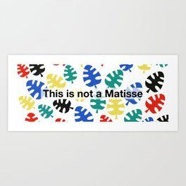 This is not a Matisse Art Print