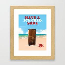 have a ice cold soda beach edition Framed Art Print