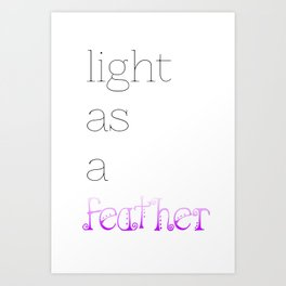 Light as a Feather Art Print