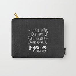 It Goes On. Robert Frost. Carry-All Pouch