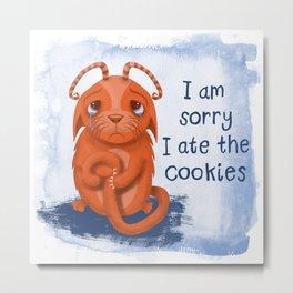 I'm Sorry I Ate All The Cookies Metal Print