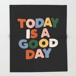Today is a Good Day - Hand Lettered Motivational Typography Throw Blanket