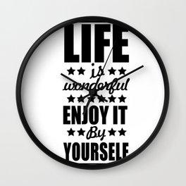 LIFE IS WONDERFUL Wall Clock