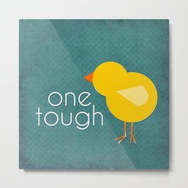 One Tough Chick Metal Print