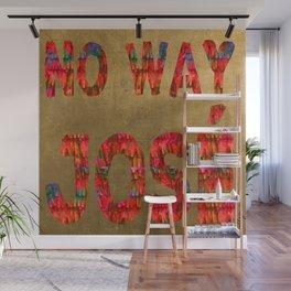 no way jose Wall Mural