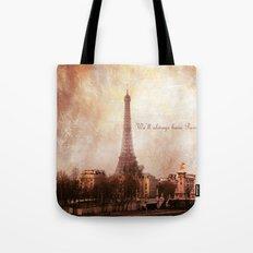 We'll Always Have Paris Tote Bag