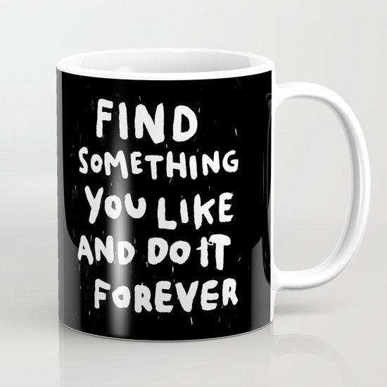 Find Something you like Mug