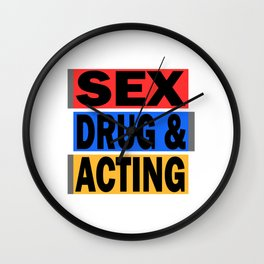 Is acting one of your addiction? Grab this addictive tee for you! Makes a naughty gift this holiday! Wall Clock