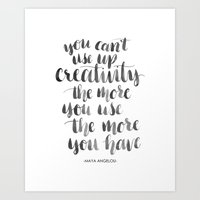 "Maya Angelou ""You can't use up creativity"" typography wall print  Art Print"