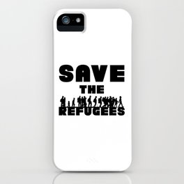 SAVE THE REFUGEES iPhone Case
