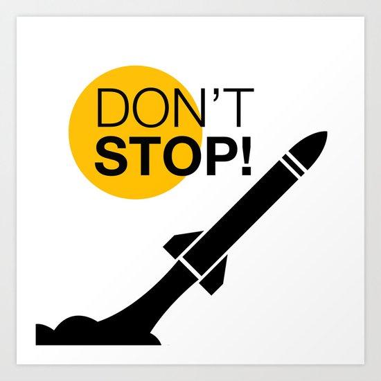 DON'T STOP! Art Print