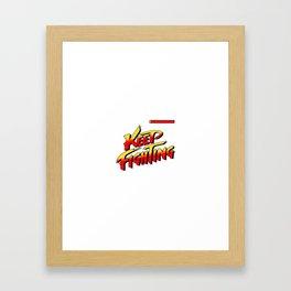 Keep Fighting Framed Art Print