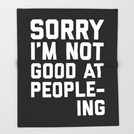 Not Good At People-ing Funny Quote Throw Blanket