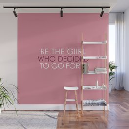Be the girl who decided to go for it. Wall Mural