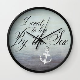 I want to live by the sea - black Wall Clock