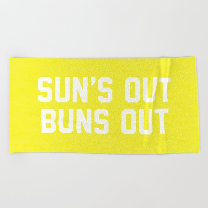 Suns Out Buns Out Beach Towel