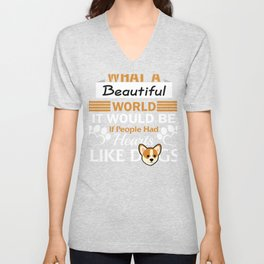 Dg Lover What A Beautiful World If Everyone Had Hearts Like Dogs Unisex V-Neck