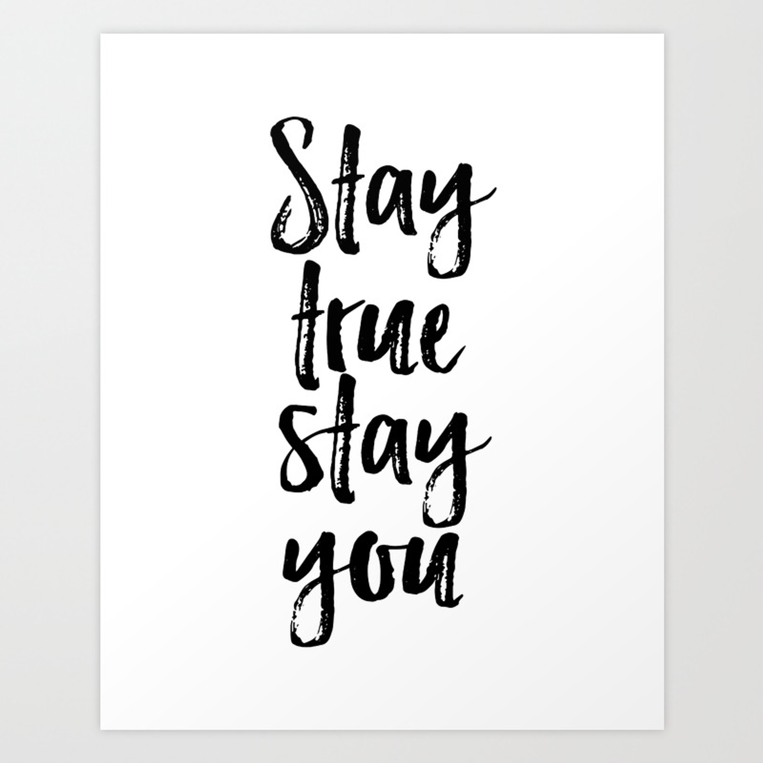 Stay True Stay You, Printable Art, Inspirational, Love Yourself Art Print  by printableartsy | Society6