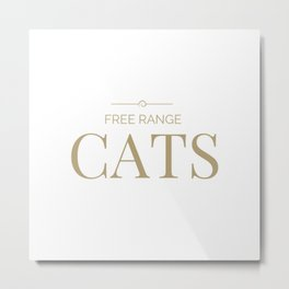 Free Range Cats Metal Print