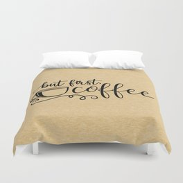 But First Coffee Funny Quote Duvet Cover