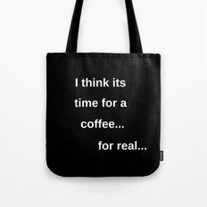 I think its time for a coffee Tote Bag