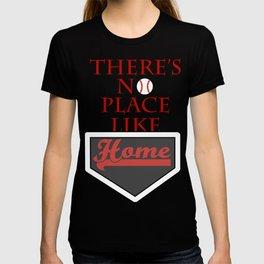 There's no place like home (baseball theme) T-shirt