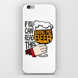 If You Can Read This Bring Me Beer iPhone Skin
