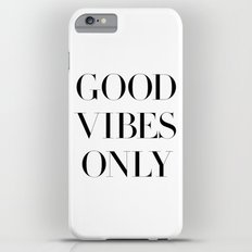 Good Vibes Only Slim Case iPhone 6 Plus