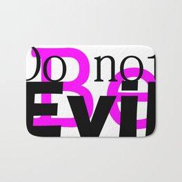Do not be evil Bath Mat