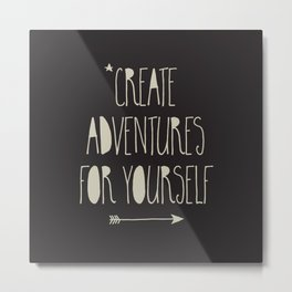 Create Adventures Metal Print